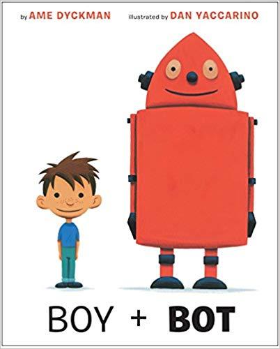 Boy + Bot by Ame Dyckman is a fun robot book for kids.