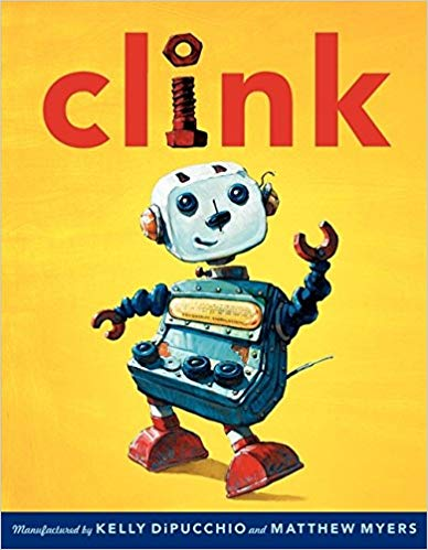Clink by Kelly DiPucchio pairs well with these robot activities.