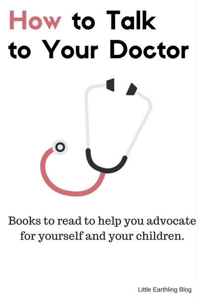 Learn how to talk to your doctors and advocate for your children and yourself.