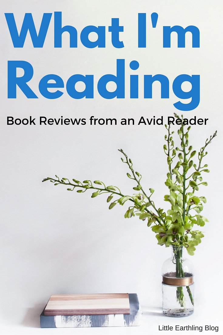 What I'm Reading: Book Reviews from an Avid Reader