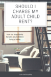 Should I charge my adult child rent?