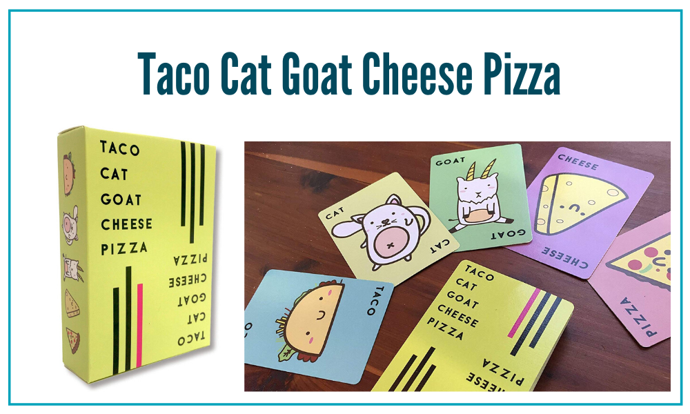 Taco Cat Goat Cheese Pizza is a fun, face-paced game. This is a great game for large families!