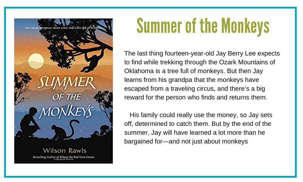 Summer of the Monkeys another great book by the author of Where the Red Fern Grows
