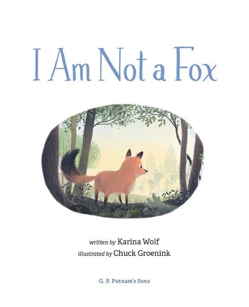 I Am Not a Fox is a charming book about a fox who learns to love who he is.