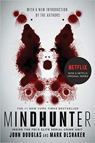 Mindhunter: Inside the FBI's Elite Serial Crime Unit by John Douglas and Mark Olshaker