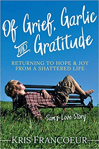 Of Grief, Garlic, and Gratitude