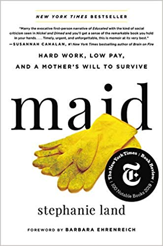 Maid by Stephanie Land is interesting and inspiring.