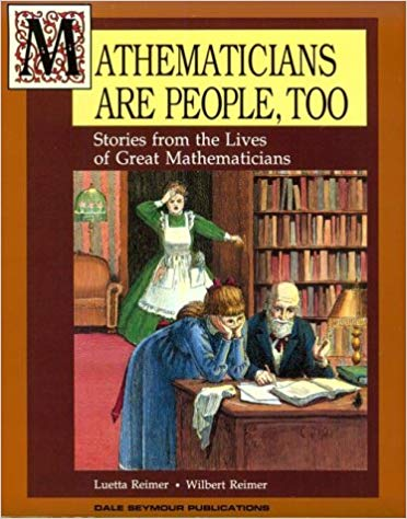 Mathematicians Are People Too teach kids about amazing discoveries made by real people.