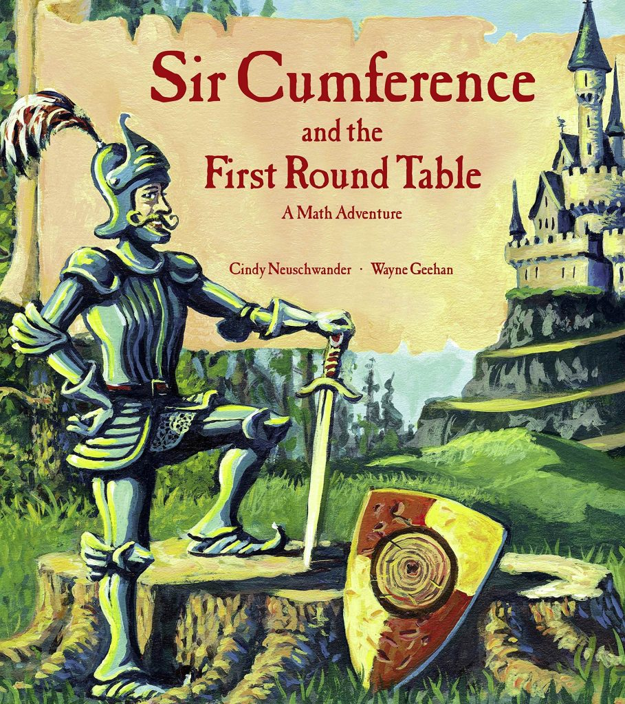 Sir Cumference and the First Round Table will help your kids love math.