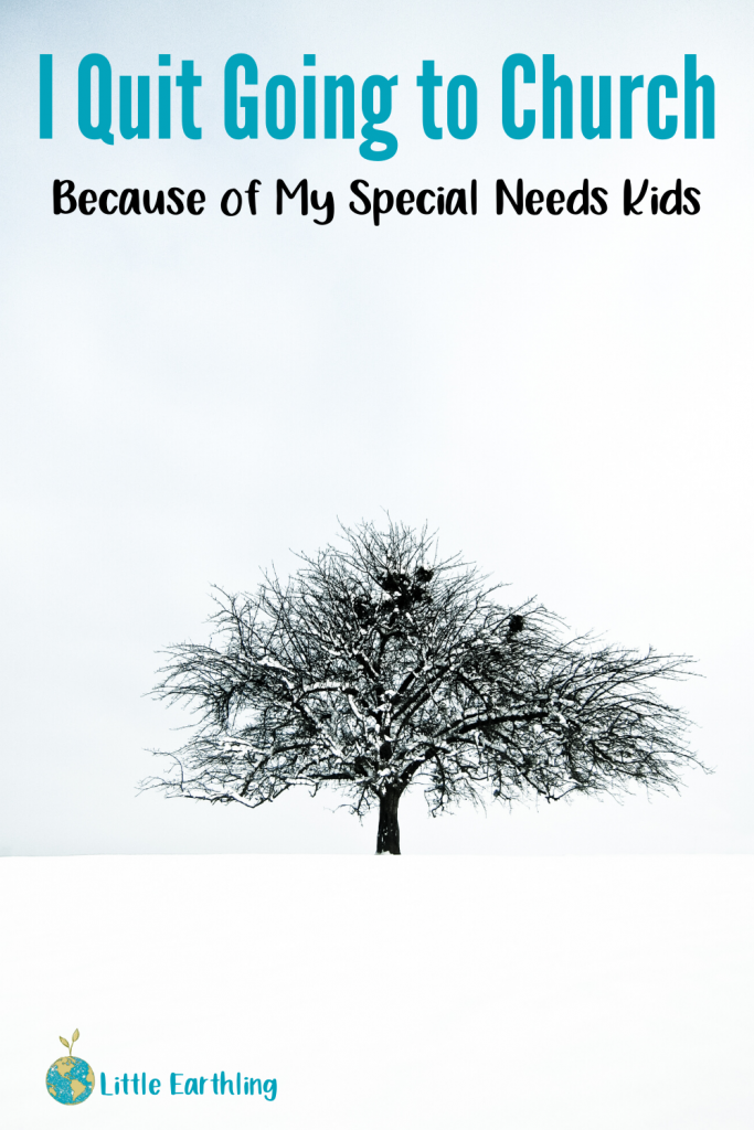 The surpising reason why I quit going to church with my special needs kids