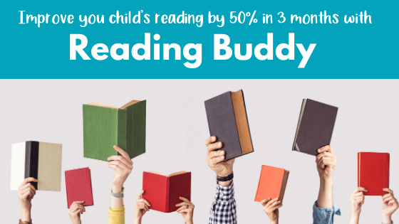 Improve you child's reading by 50% in three months with Reading Buddy.