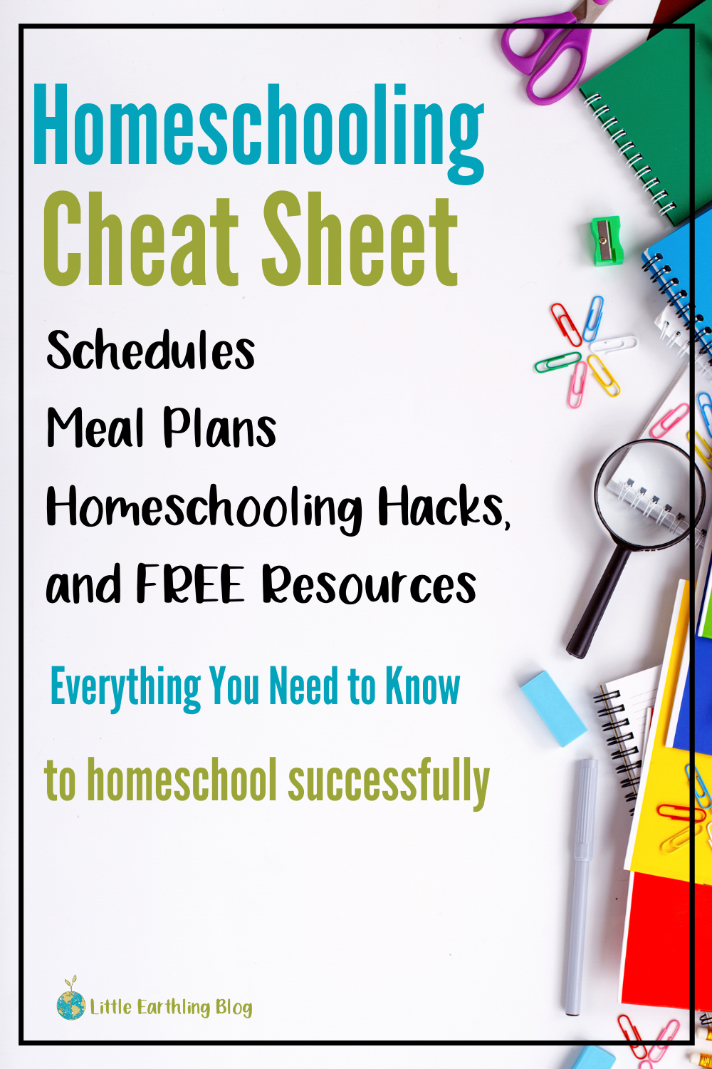 Homeschooling Cheet Sheet: Everything you need to know to homeschool successfully.