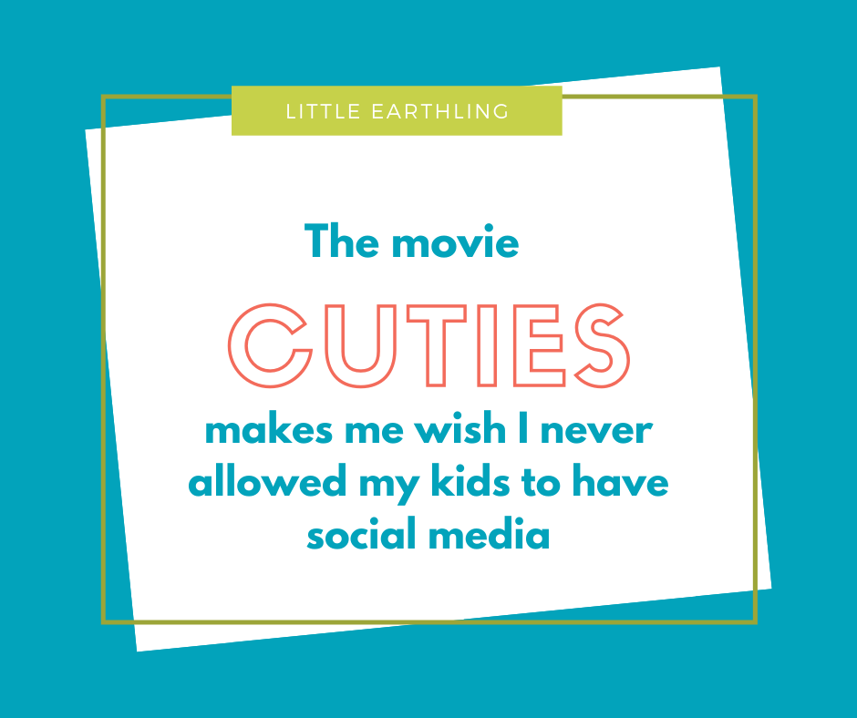 The movie Cuties makes me wish my kids didn't have social medial
