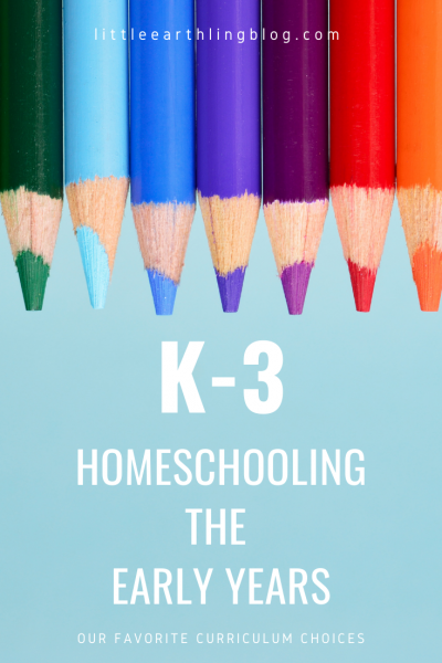 Homeschooling the Early Years: K-3rd Grade
