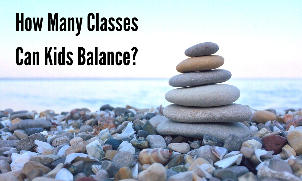 How Many Classes Can a Kid Balance?