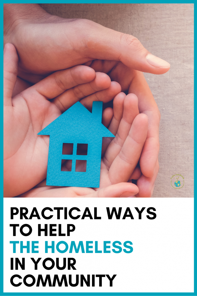 Practical ways to help the homeless in your community.