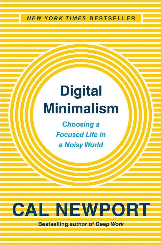 Digital Minimalist by Cal Newport