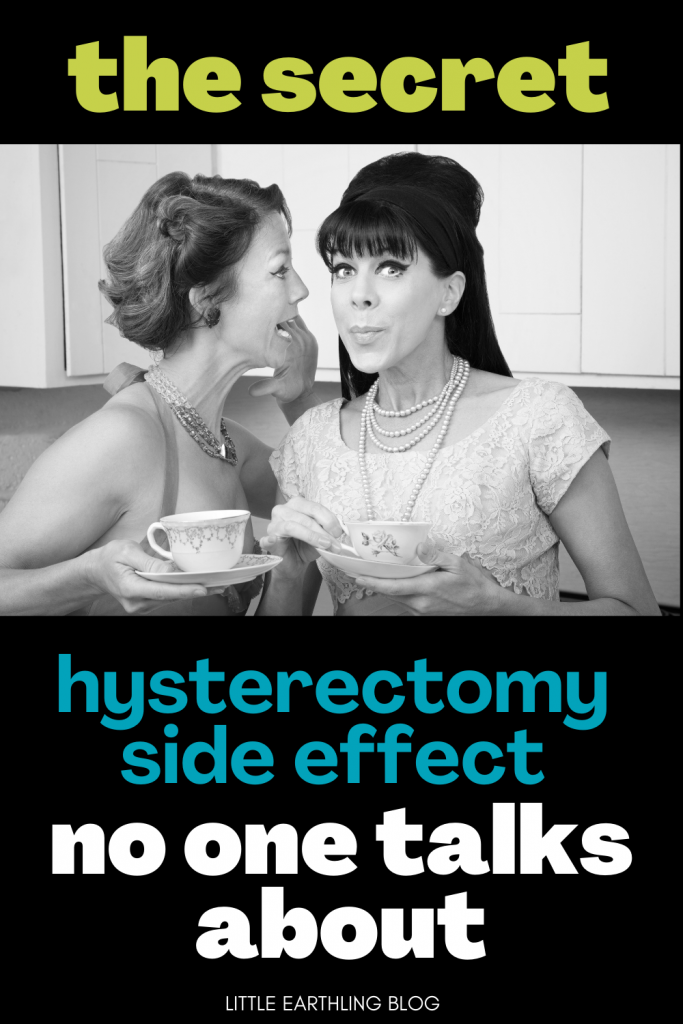 The secret hysterectomy side effect no one talks about